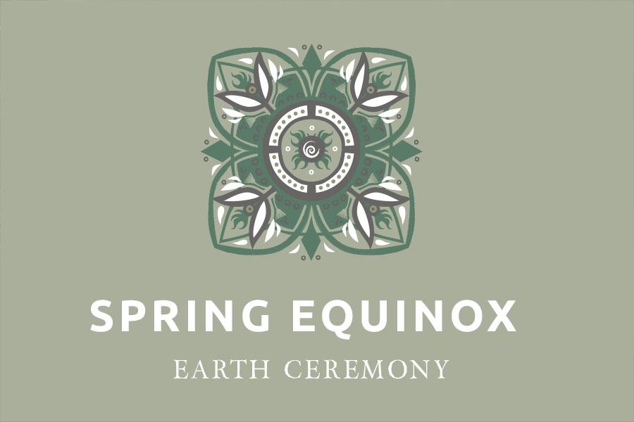 Earth Ceremony - Spring Equinox